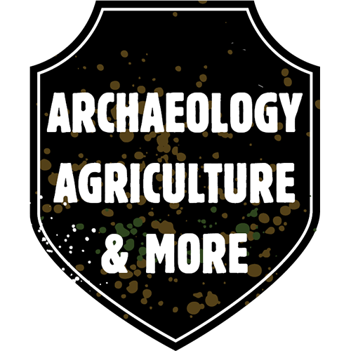 Archaeology, Agriculture & More